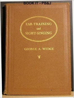 Ear Training and Sight-Singing, Wedge, George A.