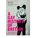 img - for A Gay History of Britain : Love and Sex Between Men Since the Middle Ages(Hardback) - 2007 Edition book / textbook / text book