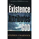 Existence and Attributes of God, The ~ Stephen Charnock