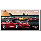 Chevrolet Chevy Corvette C6 A Family Tradition Tin Sign