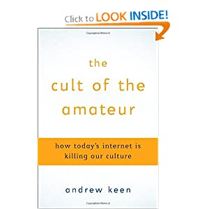 The Cult of the Amateur and over one million other books are available for ...