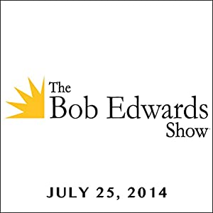 The Bob Edwards Show, James Nestor, Clive Cussler, and Doyle McManus, July 25, 2014 Radio/TV Program