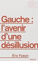 Gauche : L'avenir d'une désillusion