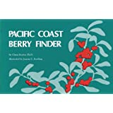 Pacific Coast Berry Finder: A Pocket Manual for Identifying Native Plants with Fleshy Fruits (Nature Study Guides)