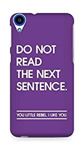 AMEZ do not read the next sentence i like you Back Cover For HTC Desire 820