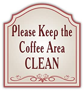 Amazon.com : Please Keep the Coffee Area Clean Sign Car ...