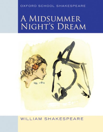 Midsummer Night's Dream: Oxford School Shakespeare