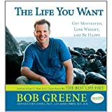 Bob Greene,Ann Kearney-Cooke, Janis JibrinsThe Life You Want: Get Motivated, Lose Weight, and Be Happy [Hardcover](2010)