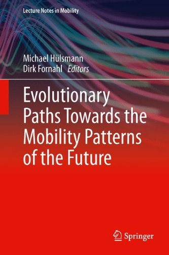 Evolutionary Paths Towards The Mobility Patterns Of The Future (Lecture Notes In Mobility)