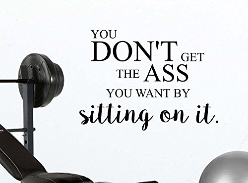 You don't get the butt you want by sittting on it motivational fitness quote wall decal sticker nursery vinyl saying lettering wall art inspirational sign wall decor