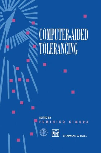 Computer-aided Tolerancing: Proceedings of the 4th CIRP Design Seminar The University of Tokyo, Tokyo, Japan, April 5-6, 1995