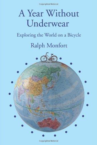 Un año sin ropa interior: Explorando el mundo en bicicleta
