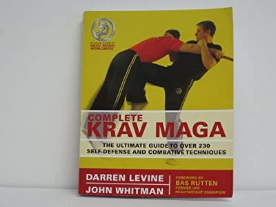Complete Krav Maga The Ultimate Guide To Over 230 Self-defense And Combative Techniques from Ulysses Press