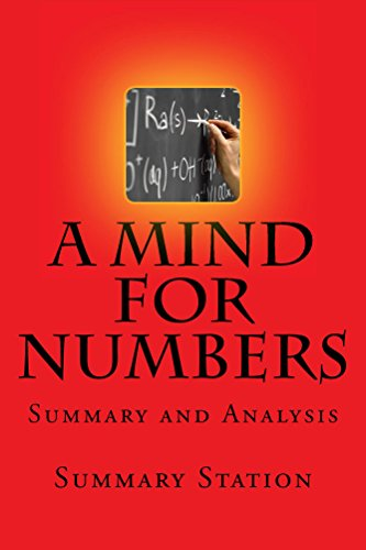 """Summary Station - A Mind For Numbers: Summary and Analysis of """"A Mind For Numbers: How to Excel at Math and Science"""""""