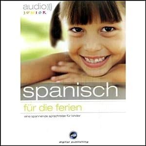 Audio Spanisch für die Ferien - Spannende Sprachreise für Kinder ab 5 Jahren Hörbuch