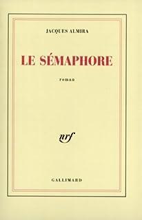 Le sémaphore : roman