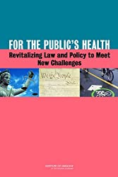For the Public's Health: Revitalizing Law and Policy to Meet New Challenges