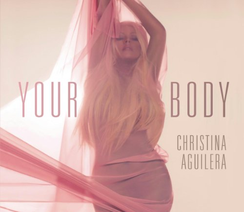 Christina Aguilera - Your Body - Zortam Music