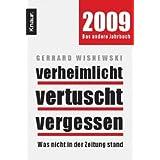 """Verheimlicht - vertuscht - vergessen: Was 2008 nicht in der Zeitung standvon """"Gerhard Wisnewski"""""""