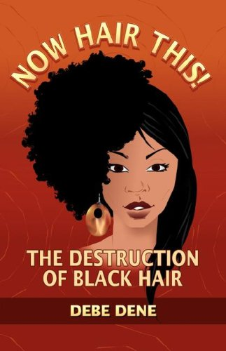 Now Hair This! the Destruction of Black Hair