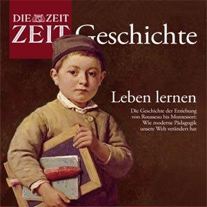 Leben lernen (ZEIT Geschichte) Hörbuch