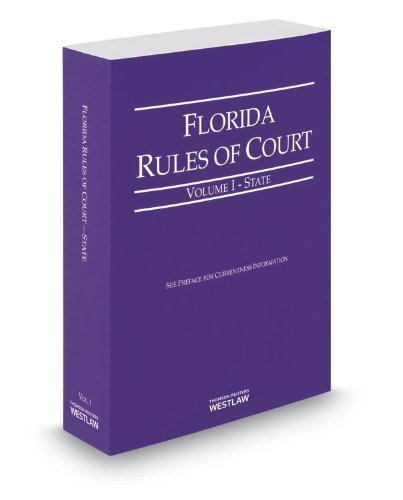 florida-rules-of-court-state-2013-revised-ed-vol-i-florida-court-rules-by-thomson-west-2013-09-17