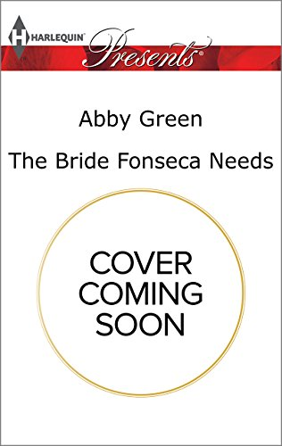 Abby Green - The Bride Fonseca Needs (Billionaire Brothers)