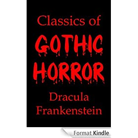 Classics of Gothic Horror: Dracula and Frankenstein (English Edition)
