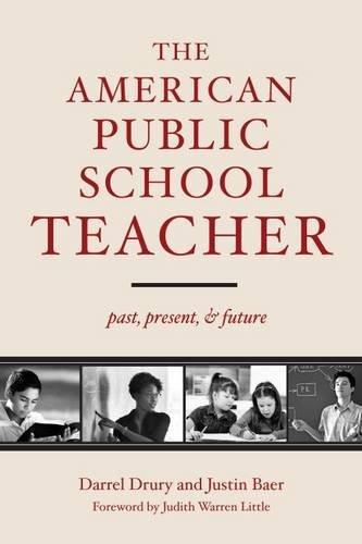 The American Public School Teacher: Past, Present, and Future