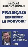 echange, troc Nicolas Dupont-Aignan - Français, reprenez le pouvoir !