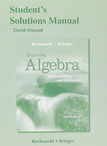Student's Solutions Manual for Beginning Algebra with Applications & Visualization