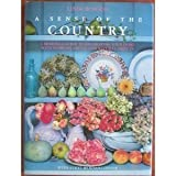 A Sense of the Country: A Seasonal Guide to Decorating Your Home With Flowers, Fruits and Natural Objects (0316116661) by Burgess, Linda
