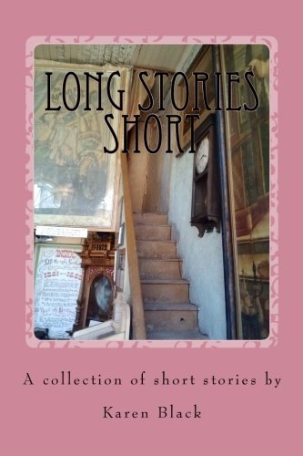 Long Stories Short: A collection of short stories