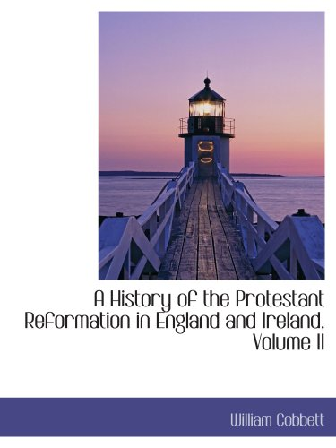 A History of the Protestant Reformation in England and Ireland, Volume II