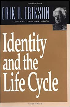 the life cycle epigenesis of identity Erik erikson, the psychologist who re-envisioned the human life cycle as a series of developmental stages, described the identity crisis, and popularized the genre of psychobiography with his books on martin luther and mohandas gandhi, would have been 100 years old on june 15.