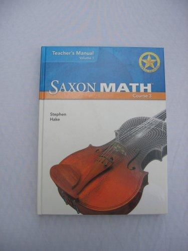 Saxon Math Course 3 Texas: Teacher Manual Vol. 1 2007