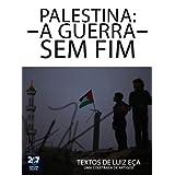 Palestina, uma guerra sem fim