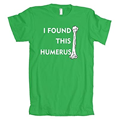 I Found This humerus American Apparel T-Shirt