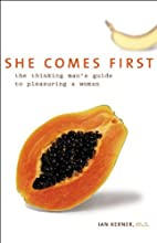 She Comes First: The Thinking Man's Guide to Pleasuring a Woman (       UNABRIDGED) by Ian Kerner Narrated by Ian Kerner