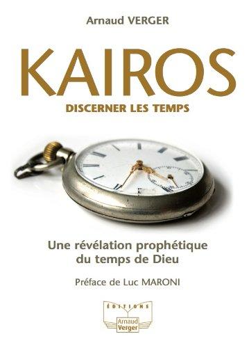 Arnaud Verger - Kairos, discerner les temps (French Edition)