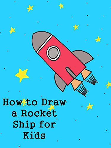 How to Draw a Rocket Ship for Kids