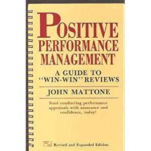 Positive Performance Management: a Guide to Win-win Reviews (Leadership Series)