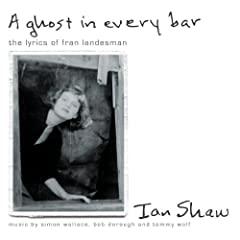 A Ghost In Every Bar (The Lyrics of Fran Landesman)