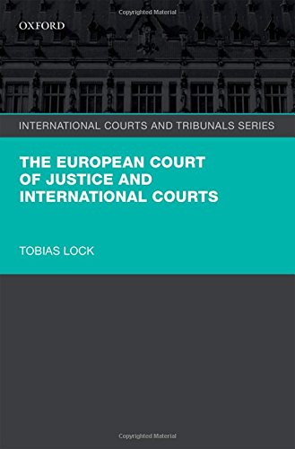 The European Court of Justice and International Courts (International Courts and Tribunals Series)