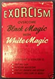 img - for Exorcism: Overcome Black Magic with White Magic book / textbook / text book