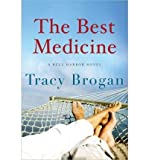 Tracy Brogan The Best Medicine (A Bell Harbor Novel) (Paperback) - Common