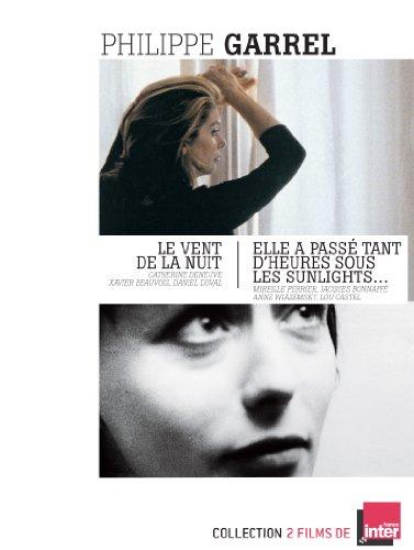 2 films de Philippe Garrel: LE VENT DE LA NUIT & ELLE A PASSE TANT D'HEURES SOUS LES SUNLIGHTS