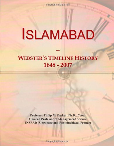 Islamabad: Webster's Timeline History, 1648 - 2007