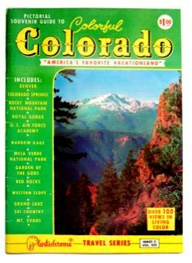 Pictorial Guide to Colorful Colorado, America's