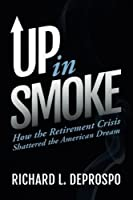 Up in Smoke: How the Retirement Crisis Shattered the American Dream